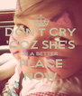 DON'T CRY 'COZ SHE'S IN A BETTER  PLACE NOW - Personalised Poster A4 size
