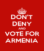 DON'T DENY AND VOTE FOR ARMENIA - Personalised Poster A4 size