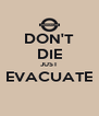 DON'T DIE JUST EVACUATE  - Personalised Poster A4 size