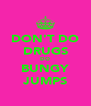DON'T DO DRUGS DO BUNGY JUMPS - Personalised Poster A4 size