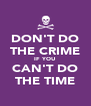 DON'T DO THE CRIME IF YOU CAN'T DO THE TIME - Personalised Poster A4 size
