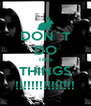 DON´T DO THIS THINGS !!!!!!!!!!!!!!! - Personalised Poster A4 size