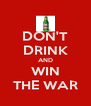 DON'T DRINK AND WIN THE WAR - Personalised Poster A4 size