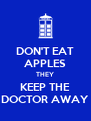 DON'T EAT APPLES THEY KEEP THE DOCTOR AWAY - Personalised Poster A4 size