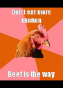 Don't eat more chicken Beef is the way - Personalised Poster A4 size