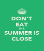 DON'T EAT THE SUMMER IS CLOSE - Personalised Poster A4 size
