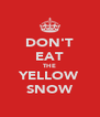 DON'T EAT THE YELLOW SNOW - Personalised Poster A4 size