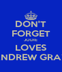 DON'T FORGET JODIE LOVES ANDREW GRAY - Personalised Poster A4 size