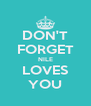 DON'T FORGET NILE LOVES YOU - Personalised Poster A4 size