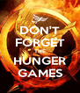 DON'T FORGET THE HUNGER GAMES - Personalised Poster A4 size