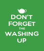 DON'T FORGET THE WASHING UP - Personalised Poster A4 size