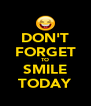 DON'T FORGET TO SMILE TODAY - Personalised Poster A4 size