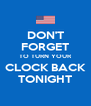 DON'T FORGET TO TURN YOUR CLOCK BACK TONIGHT - Personalised Poster A4 size