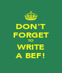 DON'T FORGET TO WRITE A BEF! - Personalised Poster A4 size