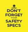 DON'T FORGET YOUR SAFETY SPECS - Personalised Poster A4 size