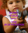 DON'T FUCK WITH THE JICKYKEEPER - Personalised Poster A4 size