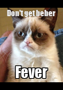 Don't get beber Fever - Personalised Poster A4 size