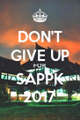DON'T GIVE UP FOR SAPPK 2017 - Personalised Poster A4 size