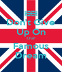 Don't Give Up On Our Famous Dream - Personalised Poster A4 size