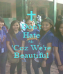 Don't Hate Me 'Coz We're Beautiful - Personalised Poster A4 size