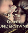 DON'T  HATE WHAT YOU DON'T UNDERSTAND - Personalised Poster A4 size