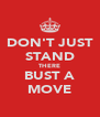 DON'T JUST STAND THERE BUST A MOVE - Personalised Poster A4 size