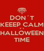 DON´T KEEEP CALM it´s HALLOWEEN TIME - Personalised Poster A4 size