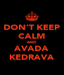 DON'T KEEP CALM AND AVADA KEDRAVA - Personalised Poster A4 size