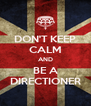 DON'T KEEP CALM AND BE A DIRECTIONER - Personalised Poster A4 size