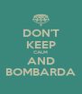 DON'T KEEP CALM AND BOMBARDA - Personalised Poster A4 size