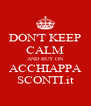 DON'T KEEP CALM AND BUY ON ACCHIAPPA SCONTI.it - Personalised Poster A4 size