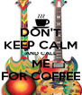 DON'T KEEP CALM AND CALL ME FOR COFFEE - Personalised Poster A4 size