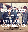 DON'T KEEP CALM AND CELEBRATE CNBLUE'S  COMEBACK - Personalised Poster A4 size