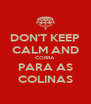 DON'T KEEP CALM AND CORRA PARA AS COLINAS - Personalised Poster A4 size