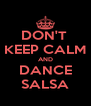 DON'T  KEEP CALM AND DANCE SALSA - Personalised Poster A4 size