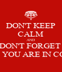 DON'T KEEP CALM AND DON'T FORGET  THAT YOU ARE IN COCHA - Personalised Poster A4 size