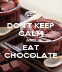 DON'T KEEP CALM AND EAT CHOCOLATE - Personalised Poster A4 size