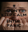 DON'T KEEP CALM AND ENTER  PANIC - Personalised Poster A4 size