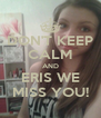 DON'T KEEP CALM AND ERIS WE MISS YOU! - Personalised Poster A4 size