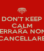 DON'T KEEP CALM AND FERRARA NON  CANCELLARE - Personalised Poster A4 size
