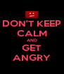 DON'T KEEP CALM AND GET ANGRY - Personalised Poster A4 size