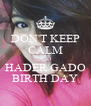 DON'T KEEP CALM AND HADER GADO BIRTH DAY - Personalised Poster A4 size