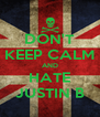 DON'T KEEP CALM AND HATE JUSTIN B - Personalised Poster A4 size