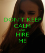 DON´T KEEP CALM AND HIRE ME - Personalised Poster A4 size