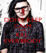 DON'T KEEP CALM AND KILL  EVERYBODY - Personalised Poster A4 size