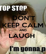 DON'T KEEP CALM AND LAUGH   - Personalised Poster A4 size