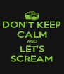 DON'T KEEP CALM AND LET'S SCREAM - Personalised Poster A4 size
