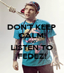 DON'T KEEP CALM! AND LISTEN TO FEDEZ! - Personalised Poster A4 size