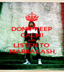 DON'T KEEP CALM! AND LISTEN TO MARRACASH - Personalised Poster A4 size