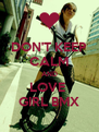 DON'T KEEP CALM AND LOVE  GIRL BMX - Personalised Poster A4 size